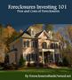 Foreclosures Investing 101 1