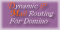 B. Dynamic IP Mail Routing For Domino 3-10 licenses 1