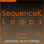 SequenceK Loops - Electronic Drum Rhythms 1