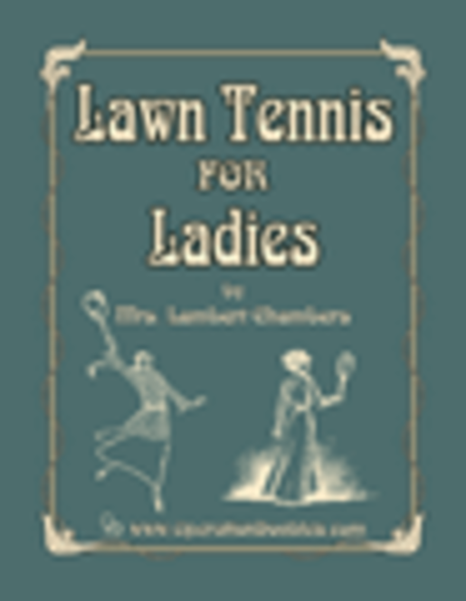 Lawn Tennis for Ladies by Dolly Chambers International Edition Screenshot
