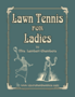 Lawn Tennis for Ladies by Dolly Chambers International Edition 1