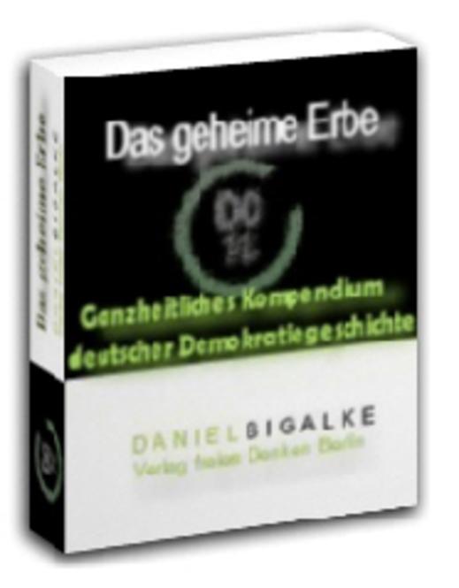 """""""Das geheime Erbe"""" - Ganzheitliches Kompendium deutscher Demokratiegeschichte Screenshot 1"""