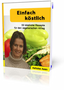 Einfach köstlich (Kochbuch im PDF-Format) 1