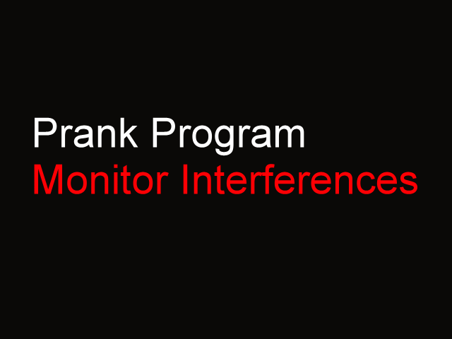 Monitor Interferences - PC Prank Program Screenshot