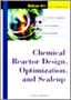 Chemical Reactor Design, Optimization, and Scaleup 2