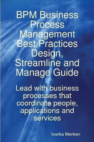 BPM Business Process Management Best Practices Design, Streamline and Manage Guide - Lead with busines Screenshot
