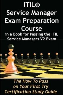 ITIL Service Manager Exam Preparation Course in a Book for Passing the ITIL Service Managers V2 Exam - Screenshot 1