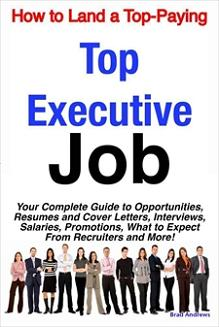 How to Land a Top-Paying Top Executive Job: Your Complete Guide to Opportunities, Resumes and Cover Le Screenshot