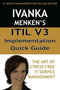 ITIL V3 Implementation Quick Guide - The Art of Stress-Free IT Service Management 1