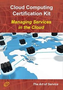 Cloud Computing: Managing Services in the Cloud Complete Certification Kit - Study Guide Book and Onli 2