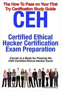 CEH Certified Ethical Hacker Certification Exam Preparation Course in a Book for Passing the CEH Certi Screenshot 1
