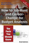 The Truth About Budget Analysts - How to Job-Hunt and Career-Change for Budget Analysts - The Facts Yo 1