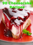 90 Cheesecake Recipes 1