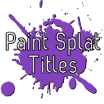 Blaine's Paint Splat Titles Screenshot
